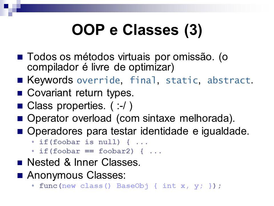 OOP e Classes (3) Todos os métodos virtuais por omissão.