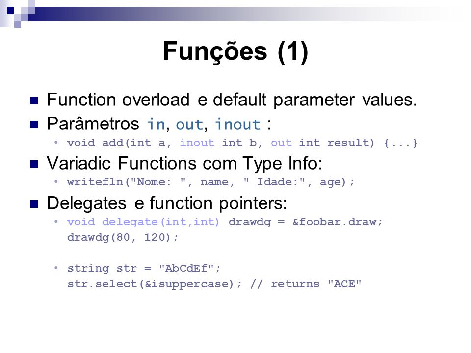 Funções (1) Function overload e default parameter values.