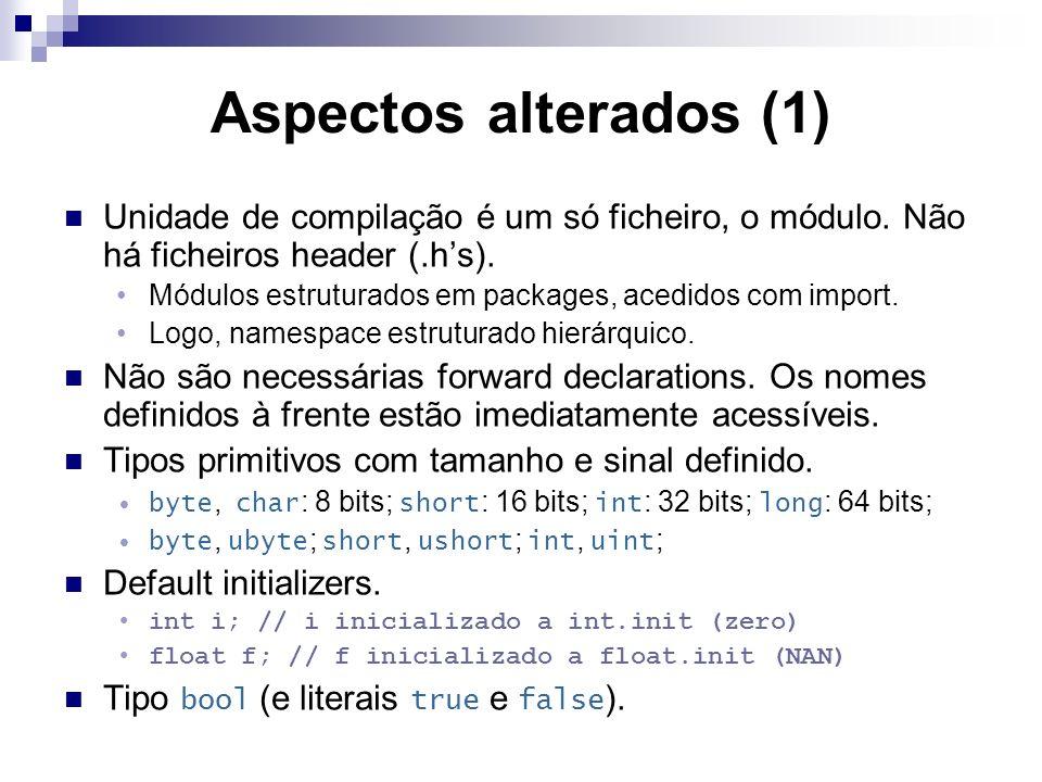 Aspectos alterados (1) Unidade de compilação é um só ficheiro, o módulo.
