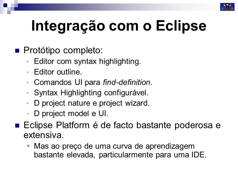 Integração com o Eclipse Protótipo completo: Editor com syntax highlighting. Editor outline. Comandos UI para find-definition. Syntax Highlighting con