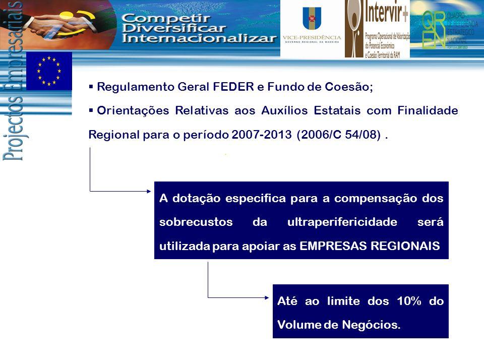 A dotação especifica para a compensação dos sobrecustos da ultraperifericidade será utilizada para apoiar as EMPRESAS REGIONAIS Regulamento Geral FEDE