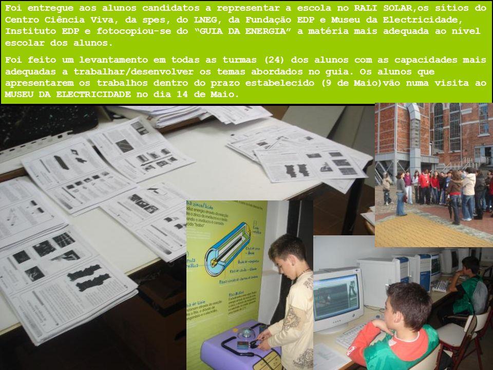 Foi entregue aos alunos candidatos a representar a escola no RALI SOLAR,os sítios do Centro Ciência Viva, da spes, do LNEG, da Fundação EDP e Museu da
