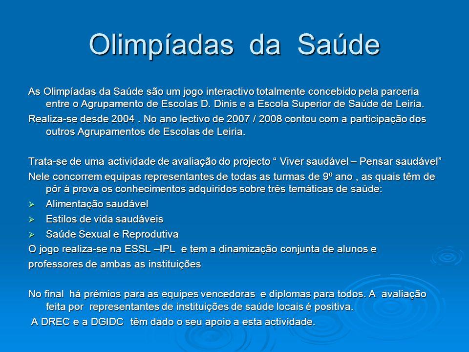 Olimpíadas da Saúde As Olimpíadas da Saúde são um jogo interactivo totalmente concebido pela parceria entre o Agrupamento de Escolas D. Dinis e a Esco