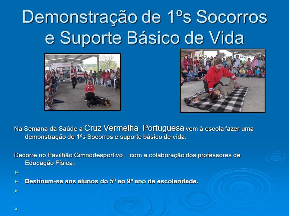 Demonstração de 1ºs Socorros e Suporte Básico de Vida Na Semana da Saúde a Cruz Vermelha Portuguesa vem à escola fazer uma demonstração de 1ºs Socorro