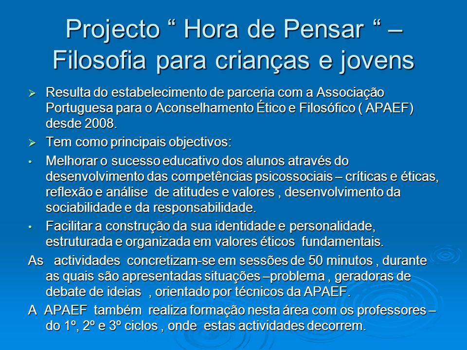 Projecto Hora de Pensar – Filosofia para crianças e jovens Resulta do estabelecimento de parceria com a Associação Portuguesa para o Aconselhamento Ét