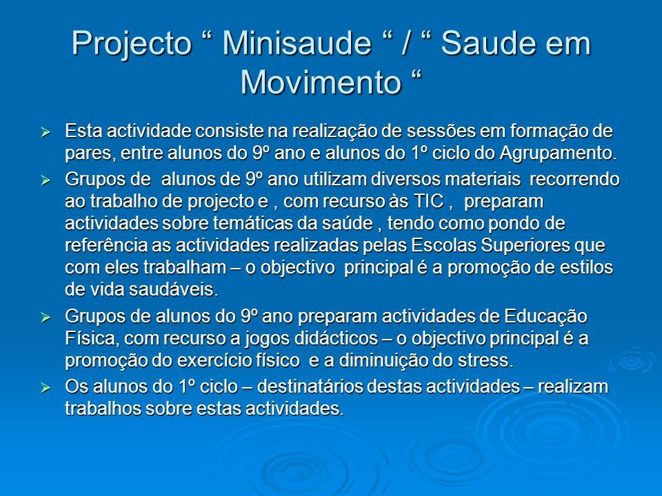 Projecto Minisaude / Saude em Movimento Projecto Minisaude / Saude em Movimento Esta actividade consiste na realização de sessões em formação de pares