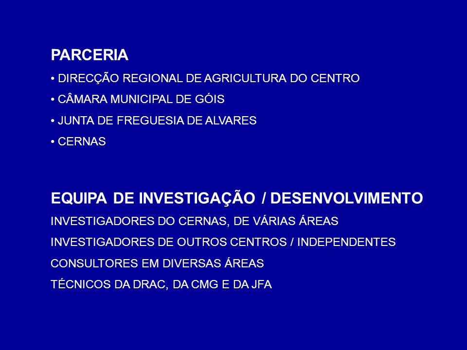 PARCERIA DIRECÇÃO REGIONAL DE AGRICULTURA DO CENTRO CÂMARA MUNICIPAL DE GÓIS JUNTA DE FREGUESIA DE ALVARES CERNAS EQUIPA DE INVESTIGAÇÃO / DESENVOLVIM