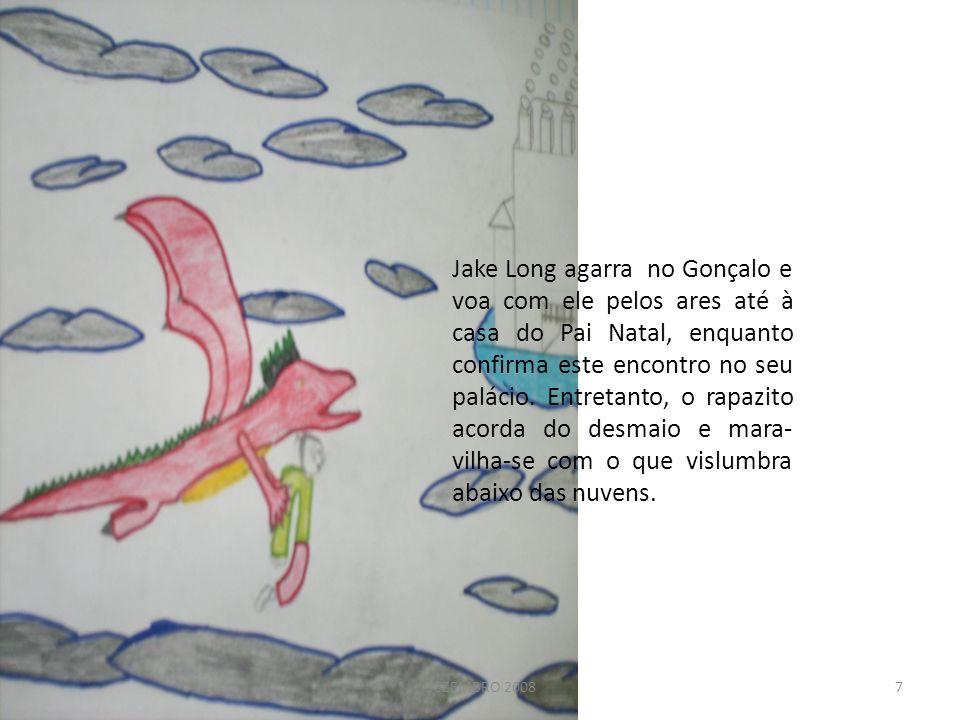 DEZEMBRO 2008 Jake Long agarra no Gonçalo e voa com ele pelos ares até à casa do Pai Natal, enquanto confirma este encontro no seu palácio. Entretanto