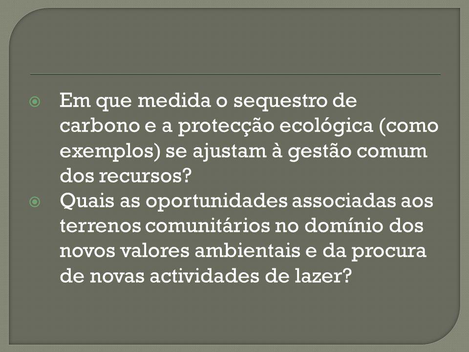 Em que medida o sequestro de carbono e a protecção ecológica (como exemplos) se ajustam à gestão comum dos recursos.