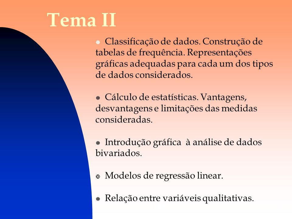 DES7 Tema II Classificação de dados. Construção de tabelas de frequência. Representações gráficas adequadas para cada um dos tipos de dados considerad