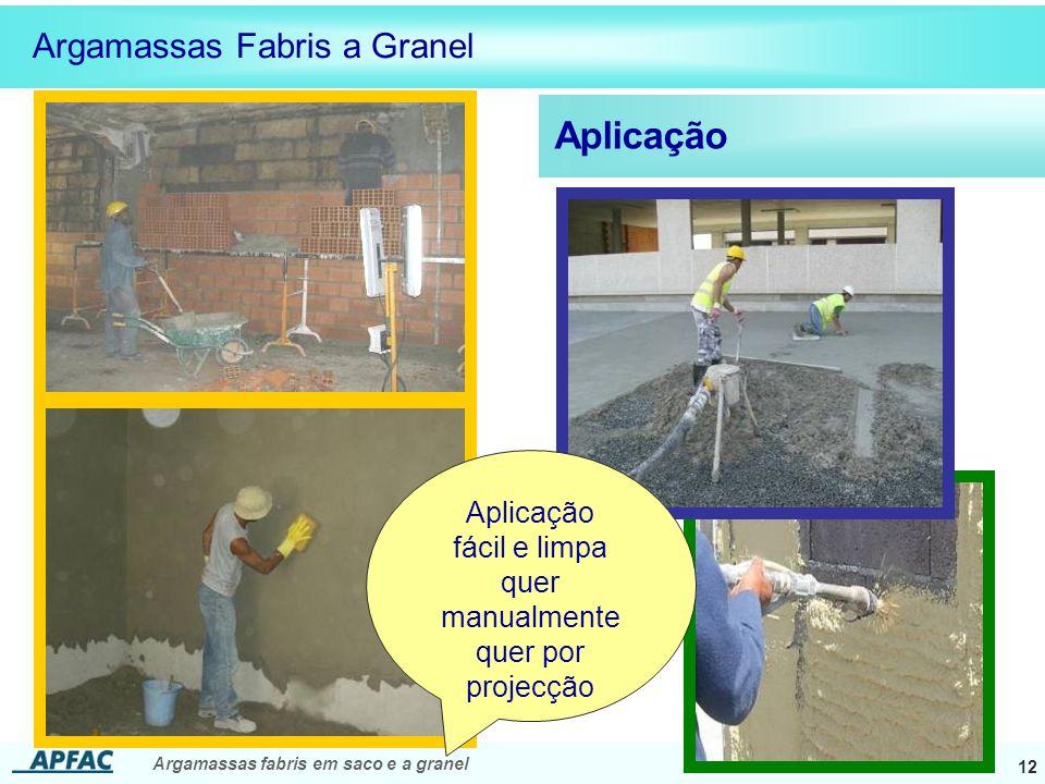Argamassas fabris em saco e a granel 12 Aplicação Argamassas Fabris a Granel Aplicação fácil e limpa quer manualmente quer por projecção