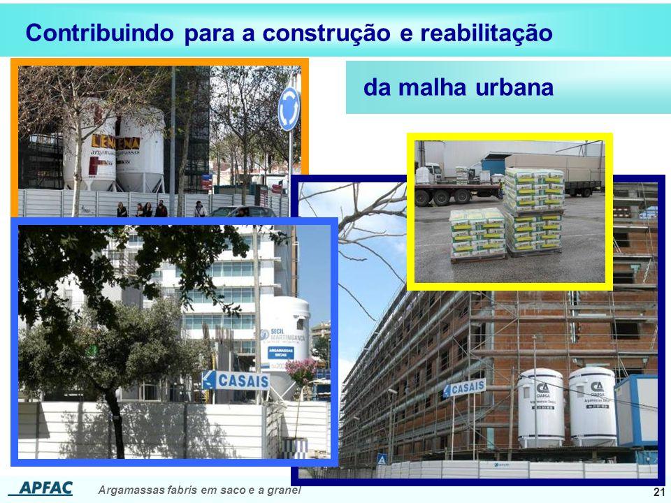 Argamassas fabris em saco e a granel 21 Contribuindo para a construção e reabilitação da malha urbana