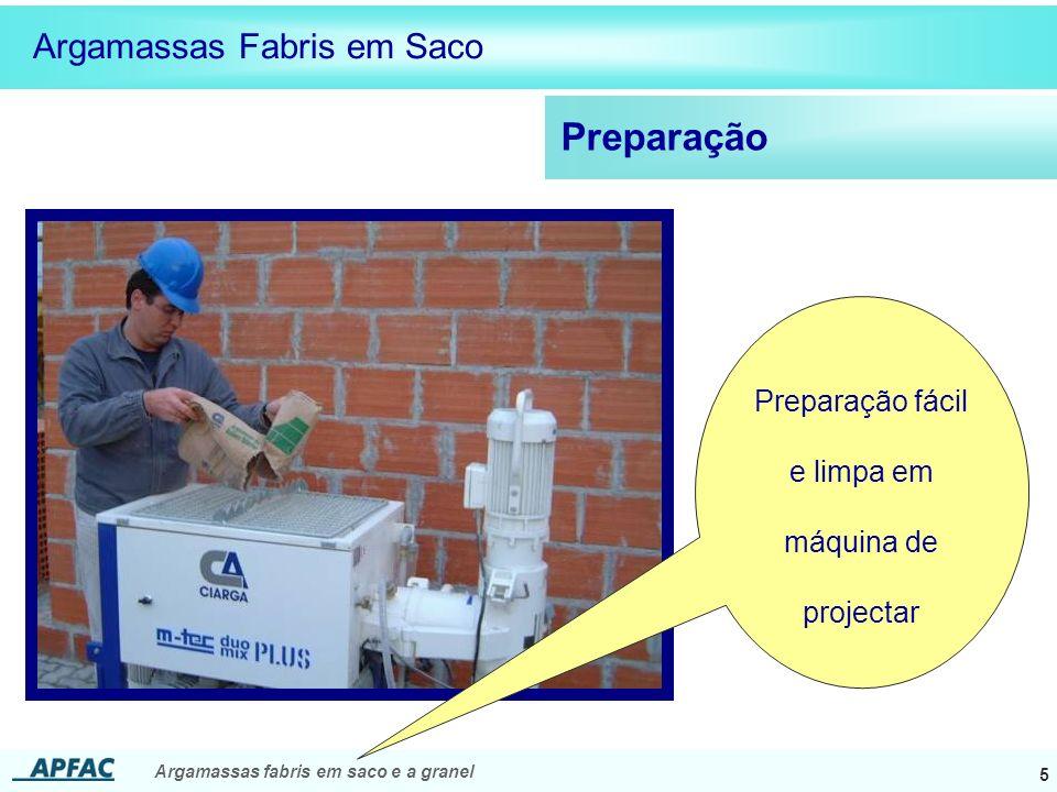 Argamassas fabris em saco e a granel 6 Aplicação Argamassas Fabris em Saco Aplicação fácil e limpa quer manualmente quer por projecção