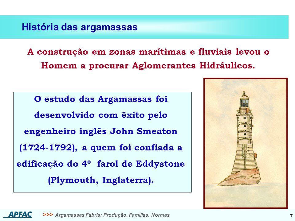 >>> Argamassas Fabris: Produção, Famílias, Normas 8 História das argamassas 1824: o inglês Joseph Aspdin patenteou o fabrico do Cimento, que designou por Portland (semelhança com a pedra de construção da Ilha de Portland).