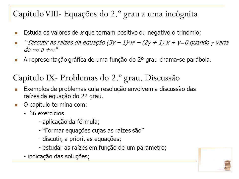 Estuda os valores de x que tornam positivo ou negativo o trinómio; Discutir as raízes da equação (3γ – 1) 2 x 2 – (2γ + 1) x + γ=0 quando varia de - a