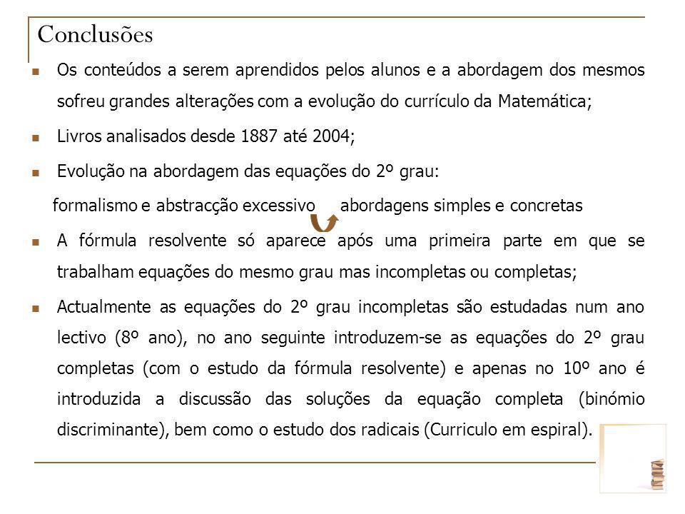 Os conteúdos a serem aprendidos pelos alunos e a abordagem dos mesmos sofreu grandes alterações com a evolução do currículo da Matemática; Livros anal