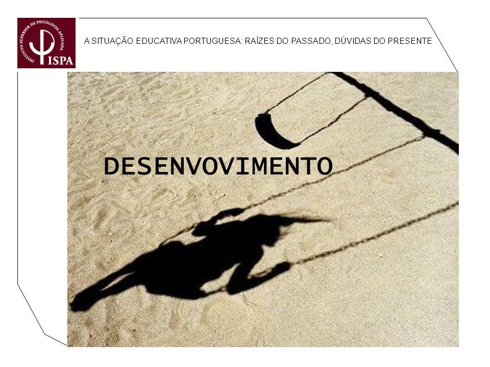 A SITUAÇÃO EDUCATIVA PORTUGUESA: RAÍZES DO PASSADO, DÚVIDAS DO PRESENTE DESENVOVIMENTO