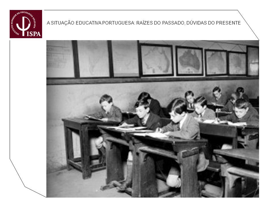 A SITUAÇÃO EDUCATIVA PORTUGUESA: RAÍZES DO PASSADO, DÚVIDAS DO PRESENTE OS DADOS FUNDAMENTAIS DOS FINAIS DOS SÉC. XIX E XX