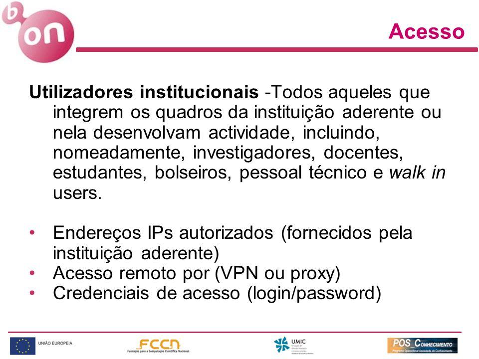 Acesso Utilizadores institucionais -Todos aqueles que integrem os quadros da instituição aderente ou nela desenvolvam actividade, incluindo, nomeadame