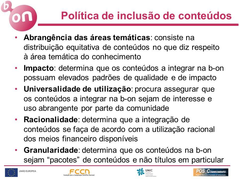 Política de inclusão de conteúdos Abrangência das áreas temáticas: consiste na distribuição equitativa de conteúdos no que diz respeito à área temátic