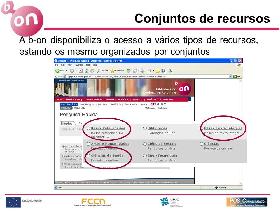 A b-on disponibiliza o acesso a vários tipos de recursos, estando os mesmo organizados por conjuntos Conjuntos de recursos