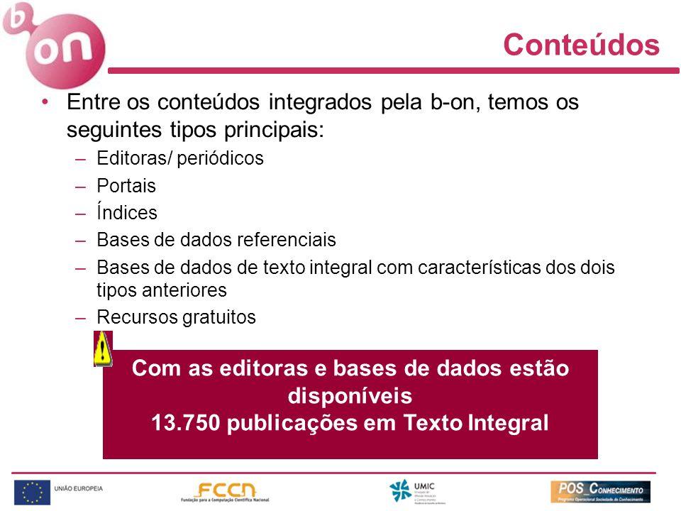Conteúdos Entre os conteúdos integrados pela b-on, temos os seguintes tipos principais: –Editoras/ periódicos –Portais –Índices –Bases de dados refere