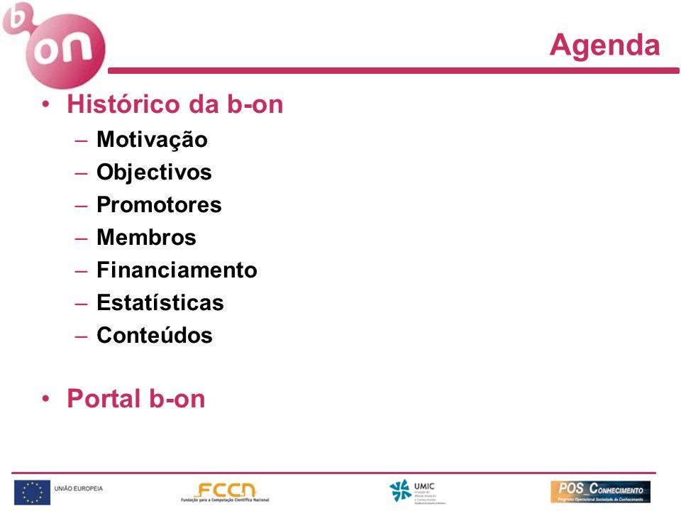 Agenda Histórico da b-on –Motivação –Objectivos –Promotores –Membros –Financiamento –Estatísticas –Conteúdos Portal b-on