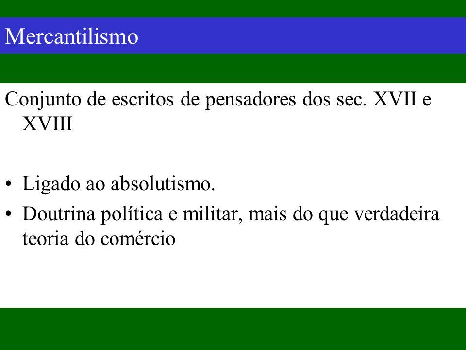 Mercantilismo: Objectivo Objectivo principal: Acumular Metais preciosos Metais preciosos vistos como riqueza.