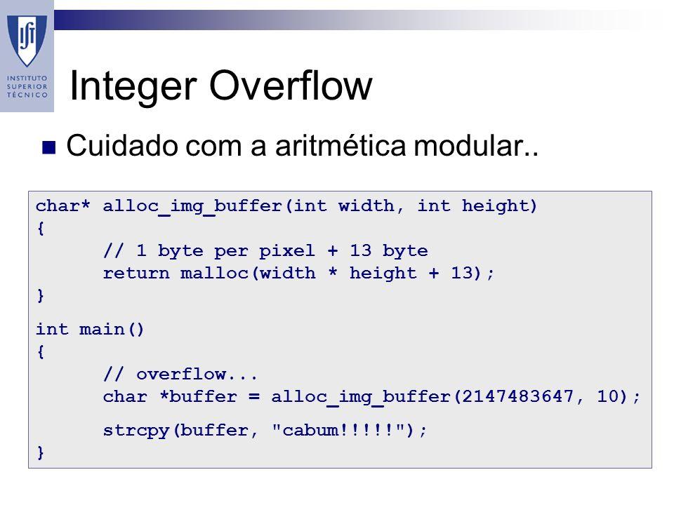 Integer Overflow Cuidado com a aritmética modular..