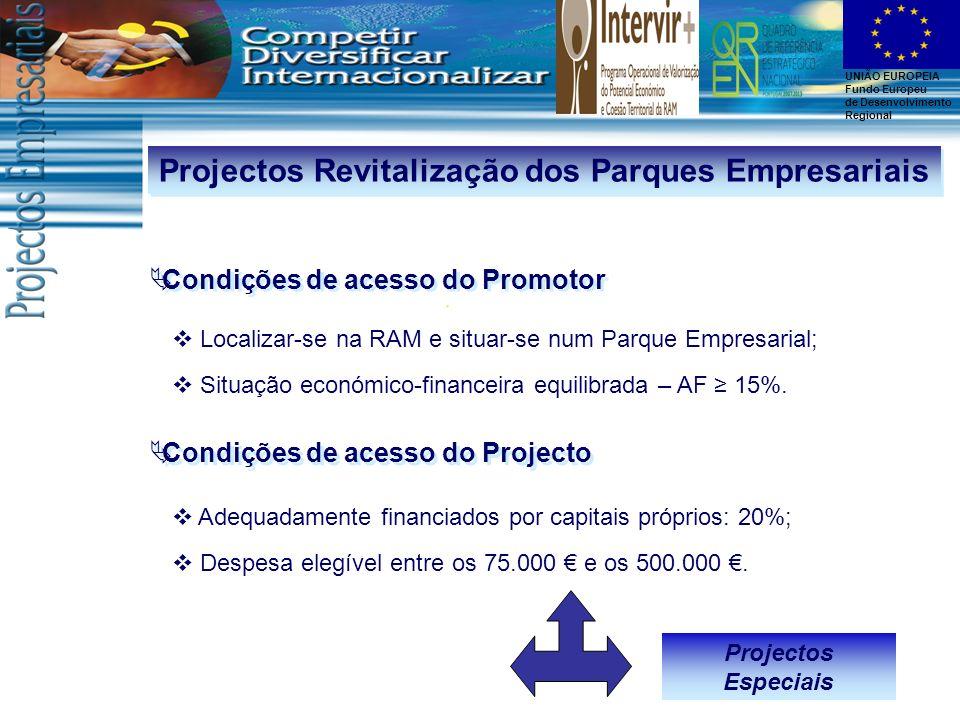 UNIÃO EUROPEIA Fundo Europeu de Desenvolvimento Regional Localizar-se na RAM e situar-se num Parque Empresarial; Situação económico-financeira equilib