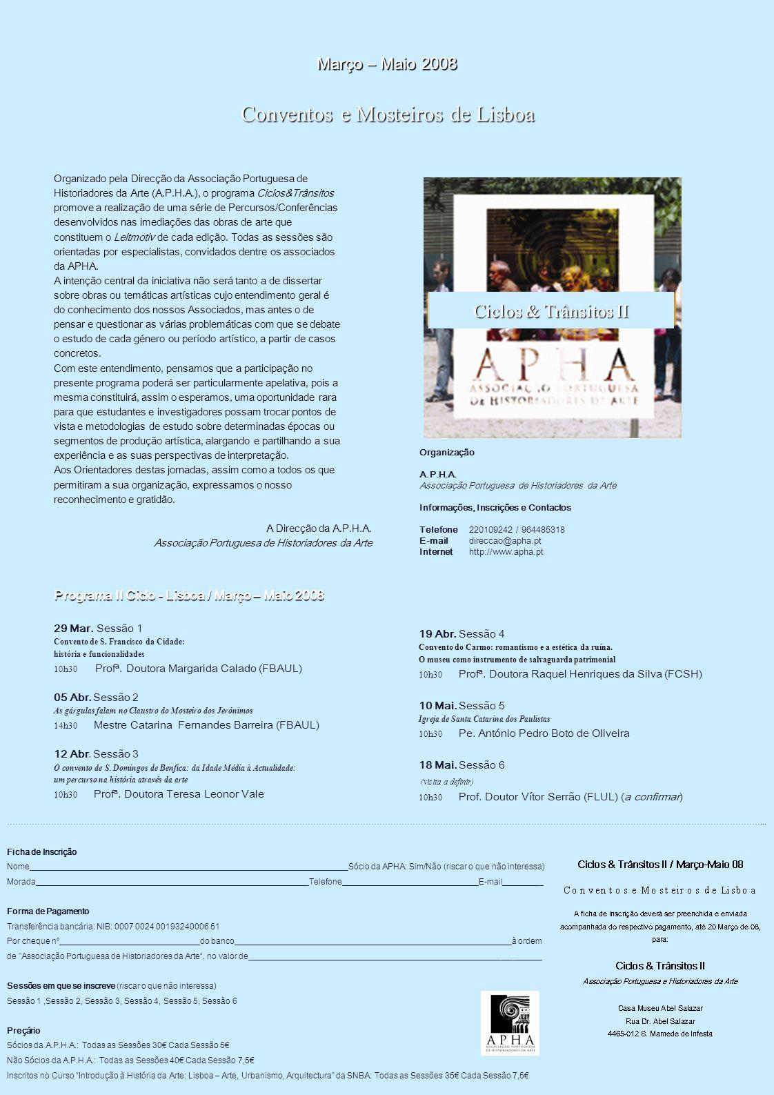 Março – Maio 2008 Conventos e Mosteiros de Lisboa Organizado pela Direcção da Associação Portuguesa de Historiadores da Arte (A.P.H.A.), o programa Ci