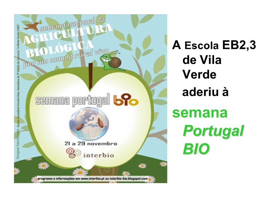 A Escola EB2,3 de Vila Verde aderiu à Portugal BIO semana Portugal BIO