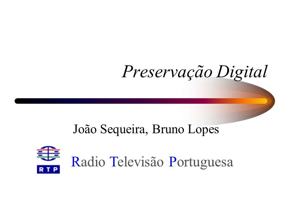 Preservação Digital João Sequeira, Bruno Lopes Radio Televisão Portuguesa