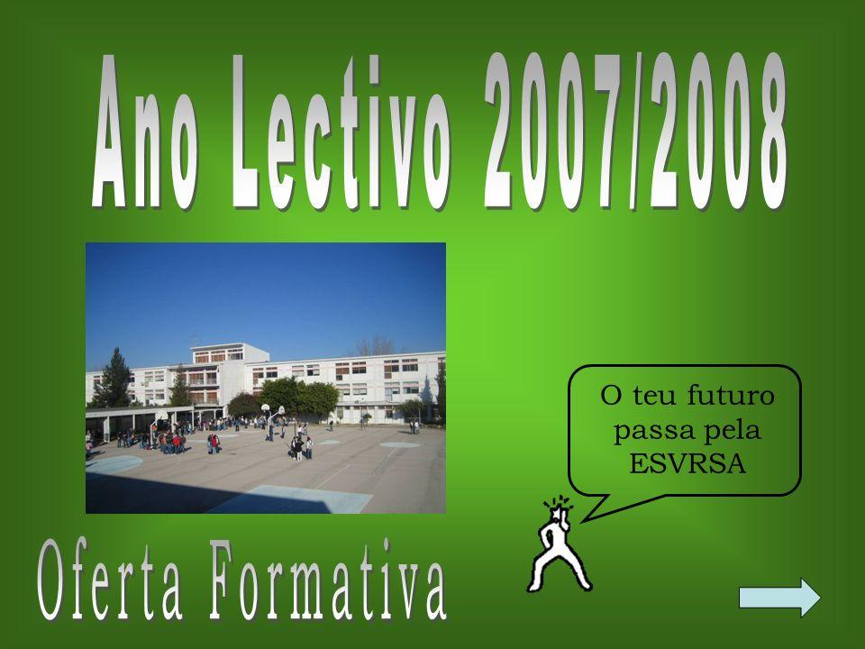 CURSOS PARA PARAPROSSEGUIMENTO DE ESTUDOS DE ESTUDOS CURSOS PARA ENTRADA ENTRADA NA VIDA ACTIVA VIDA ACTIVAVIDA ACTIVA OFERTA FORMATIVA 2007/08 Mercado de Trabalho Universidade