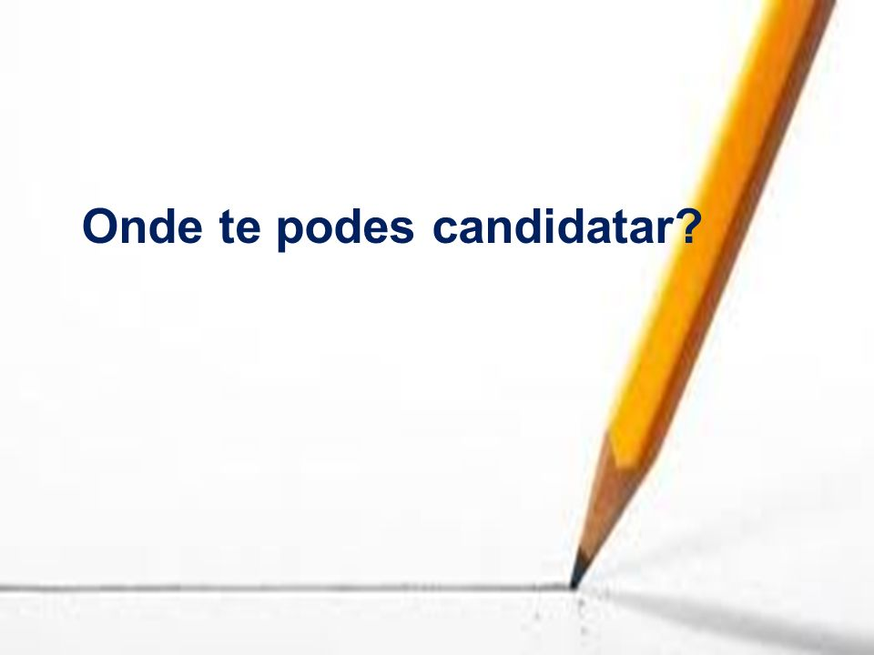 Onde te podes candidatar?