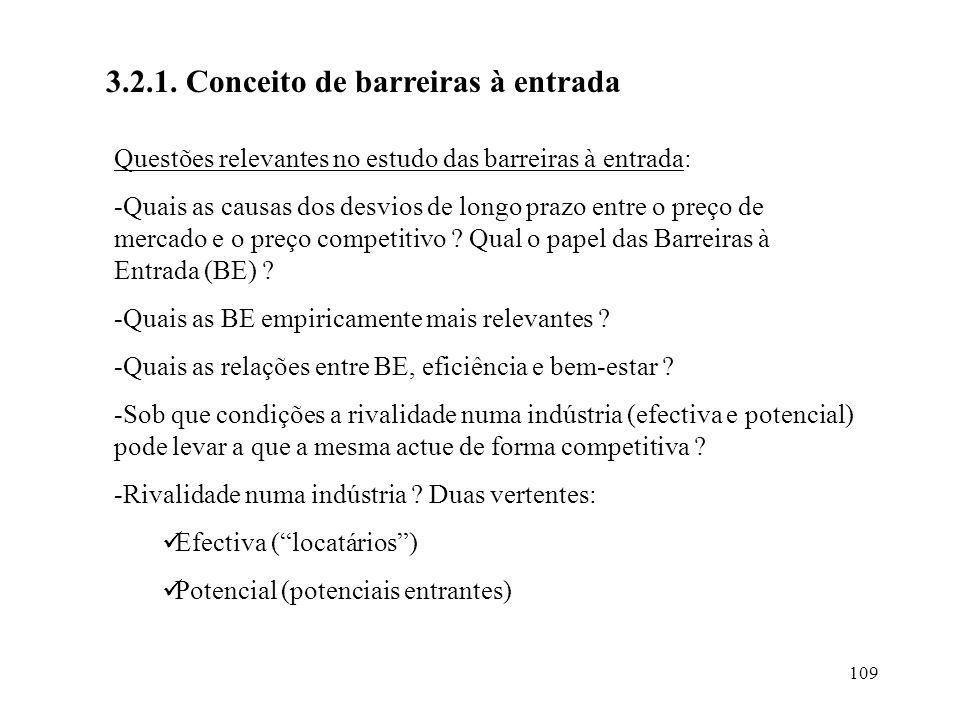 109 3.2.1. Conceito de barreiras à entrada Questões relevantes no estudo das barreiras à entrada: -Quais as causas dos desvios de longo prazo entre o