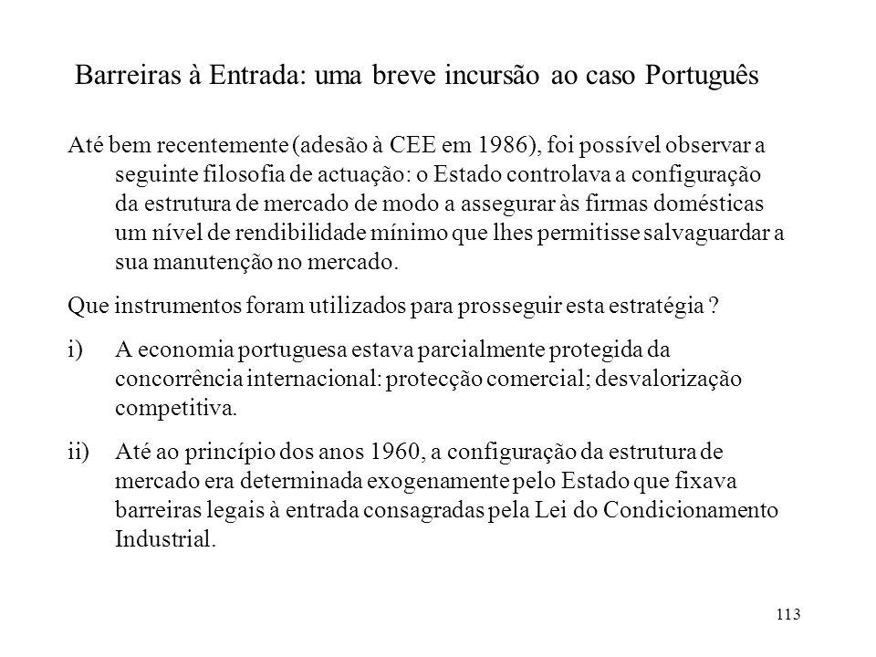 113 Barreiras à Entrada: uma breve incursão ao caso Português Até bem recentemente (adesão à CEE em 1986), foi possível observar a seguinte filosofia