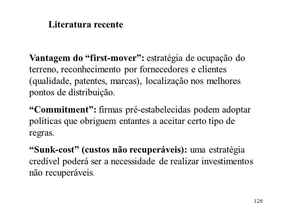 126 Literatura recente Vantagem do first-mover: estratégia de ocupação do terreno, reconhecimento por fornecedores e clientes (qualidade, patentes, ma