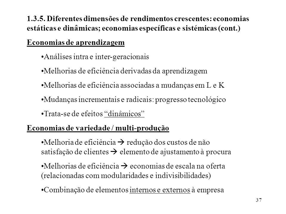 37 Economias de aprendizagem Análises intra e inter-geracionais Melhorias de eficiência derivadas da aprendizagem Melhorias de eficiência associadas a