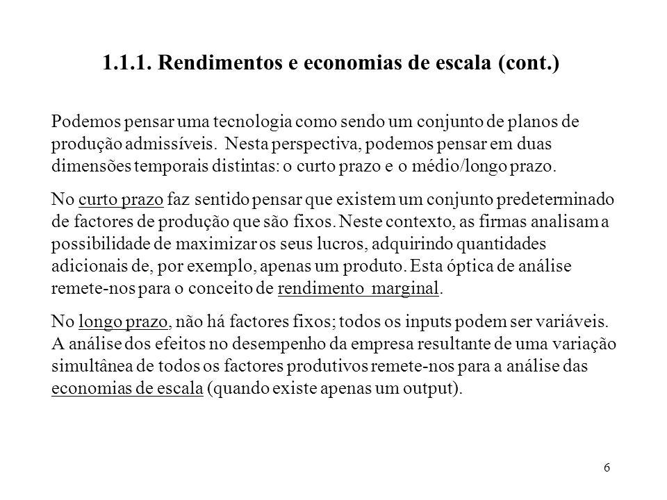6 1.1.1. Rendimentos e economias de escala (cont.) Podemos pensar uma tecnologia como sendo um conjunto de planos de produção admissíveis. Nesta persp