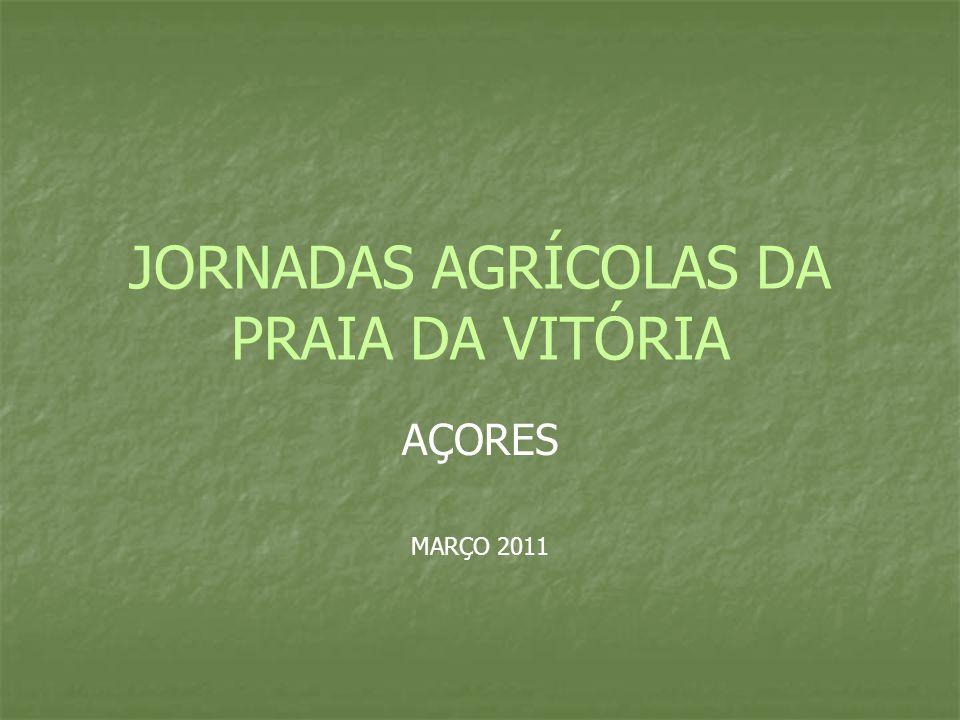 JORNADAS AGRÍCOLAS DA PRAIA DA VITÓRIA AÇORES MARÇO 2011