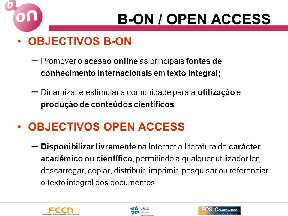 B-ON / OPEN ACCESS OBJECTIVOS B-ON – Promover o acesso online às principais fontes de conhecimento internacionais em texto integral; – Dinamizar e est