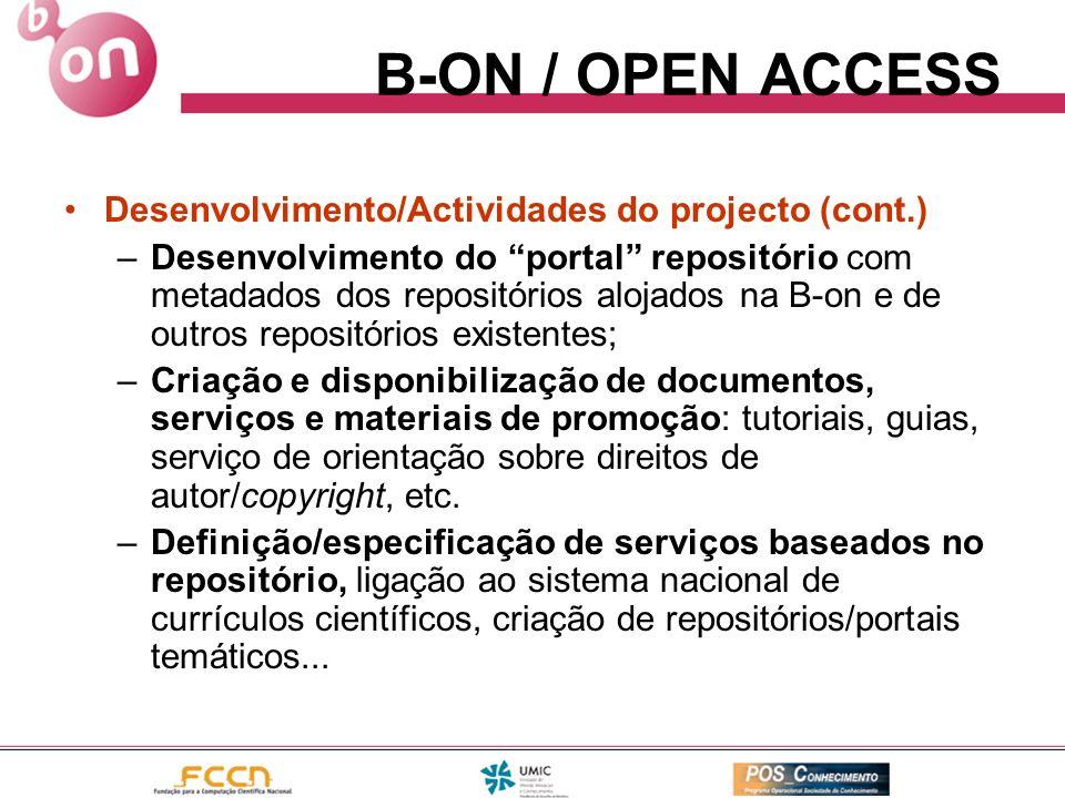 B-ON / OPEN ACCESS Desenvolvimento/Actividades do projecto (cont.) –Desenvolvimento do portal repositório com metadados dos repositórios alojados na B