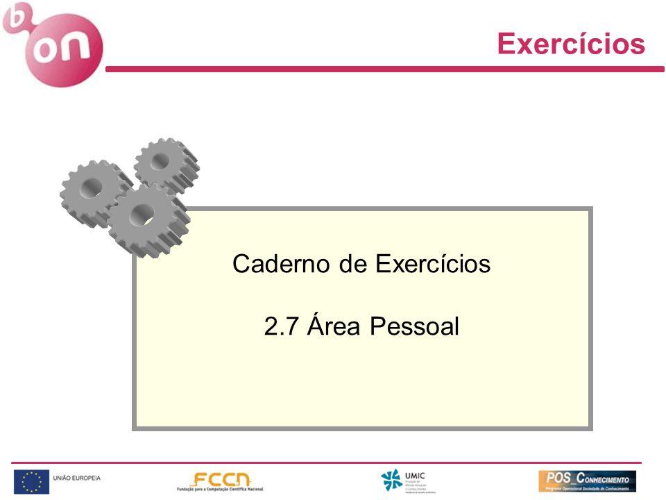 Exercícios Caderno de Exercícios 2.7 Área Pessoal