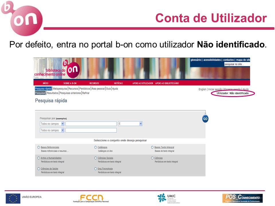 Conta de Utilizador Por defeito, entra no portal b-on como utilizador Não identificado.