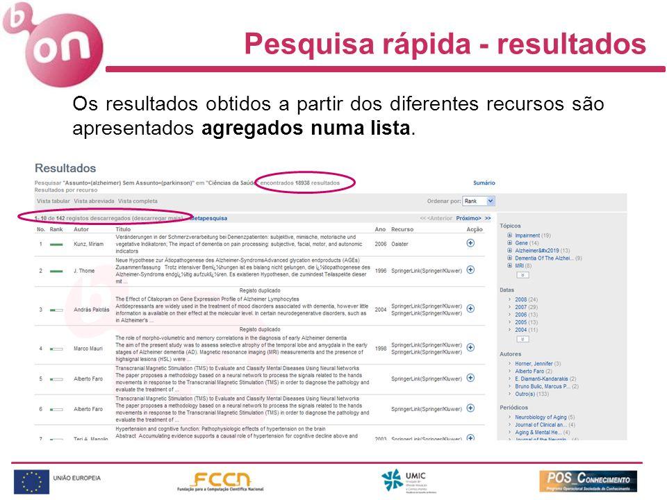 Pesquisa rápida - resultados Os resultados obtidos a partir dos diferentes recursos são apresentados agregados numa lista.