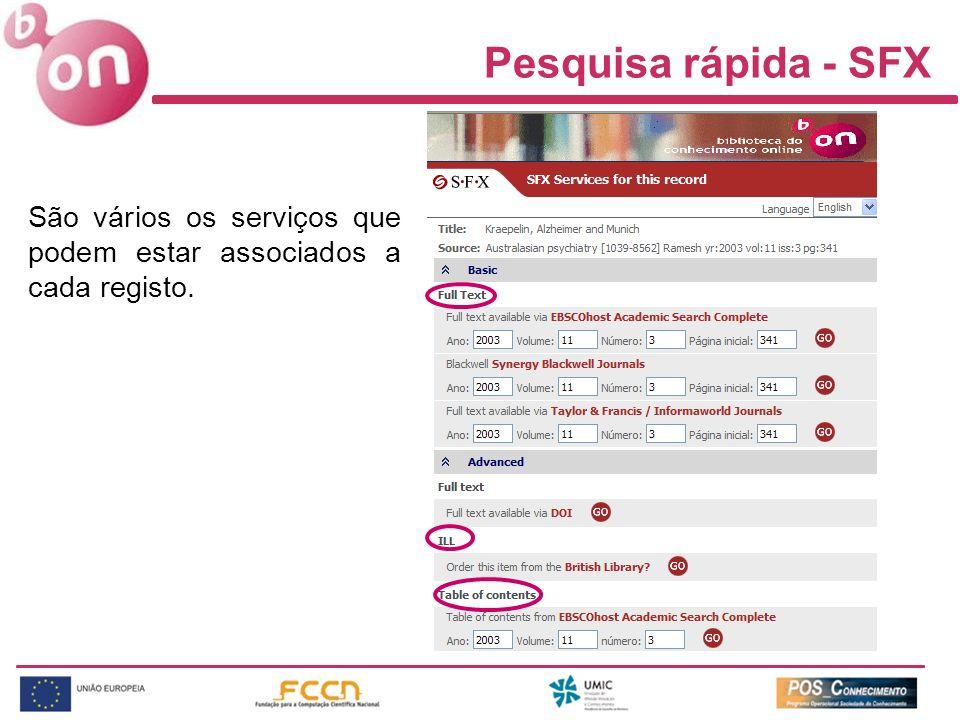 Pesquisa rápida - SFX São vários os serviços que podem estar associados a cada registo.