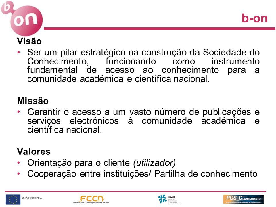 b-on Visão Ser um pilar estratégico na construção da Sociedade do Conhecimento, funcionando como instrumento fundamental de acesso ao conhecimento par
