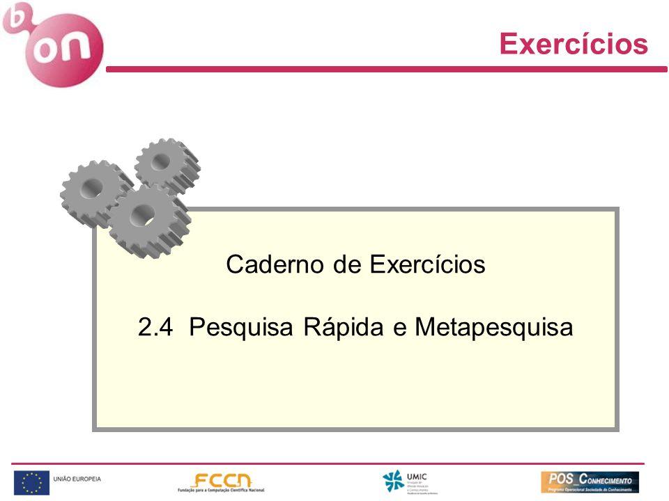 Exercícios Caderno de Exercícios 2.4 Pesquisa Rápida e Metapesquisa