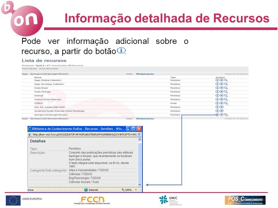 Informação detalhada de Recursos Pode ver informação adicional sobre o recurso, a partir do botão.